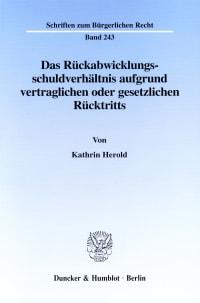 Cover Das Rückabwicklungsschuldverhältnis aufgrund vertraglichen oder gesetzlichen Rücktritts