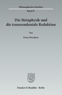 Cover Die Metaphysik und die transzendentale Reduktion