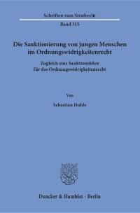 Cover Die Sanktionierung von jungen Menschen im Ordnungswidrigkeitenrecht