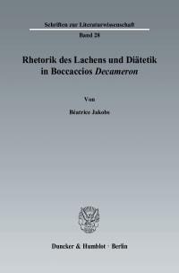 Cover Rhetorik des Lachens und Diätetik in Boccaccios Decameron.