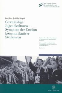 Cover Gewalttätige Jugendkulturen - Symptom der Erosion kommunikativer Strukturen
