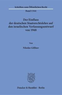 Cover Der Einfluss der deutschen Staatsrechtslehre auf den israelischen Verfassungsentwurf von 1948