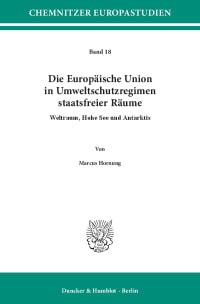 Cover Die Europäische Union in Umweltschutzregimen staatsfreier Räume