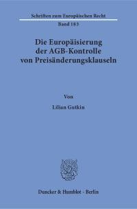 Cover Die Europäisierung der AGB-Kontrolle von Preisänderungsklauseln