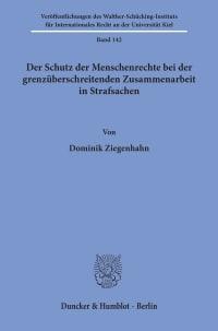 Cover Der Schutz der Menschenrechte bei der grenzüberschreitenden Zusammenarbeit in Strafsachen