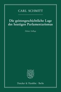 Cover Die geistesgeschichtliche Lage des heutigen Parlamentarismus
