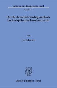 Cover Der Rechtsmissbrauchsgrundsatz im Europäischen Insolvenzrecht