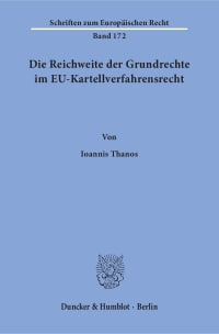 Cover Die Reichweite der Grundrechte im EU-Kartellverfahrensrecht