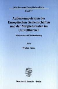 Cover Außenkompetenzen der Europäischen Gemeinschaften und der Mitgliedstaaten im Umweltbereich