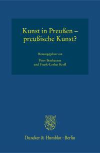 Cover Kunst in Preußen – preußische Kunst?