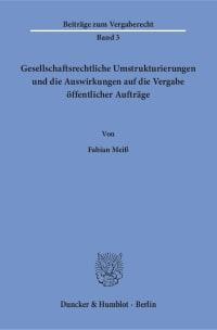 Cover Gesellschaftsrechtliche Umstrukturierungen und die Auswirkungen auf die Vergabe öffentlicher Aufträge