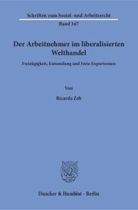 Cover Der Arbeitnehmer im liberalisierten Welthandel