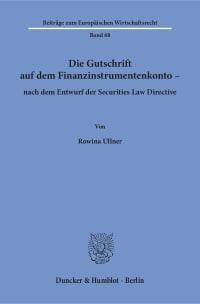 Cover Die Gutschrift auf dem Finanzinstrumentenkonto – nach dem Entwurf der Securities Law Directive