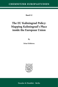 Cover The EU Kaliningrad Policy: Mapping Kaliningrad's Place inside the European Union