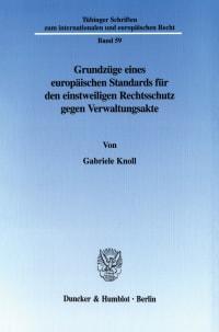 Cover Grundzüge eines europäischen Standards für den einstweiligen Rechtsschutz gegen Verwaltungsakte