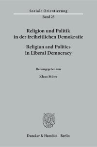 Cover Religion und Politik in der freiheitlichen Demokratie / Religion and Politics in Liberal Democracy