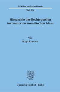 Cover Hierarchie der Rechtsquellen im tradierten sunnitischen Islam