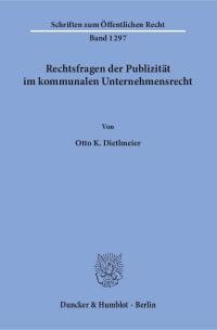 Cover Rechtsfragen der Publizität im kommunalen Unternehmensrecht