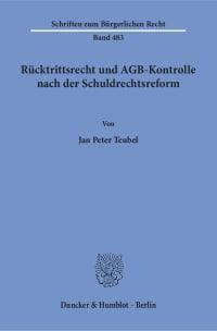 Cover Rücktrittsrecht und AGB-Kontrolle nach der Schuldrechtsreform
