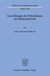 Cover Auswirkungen des Föderalismus im Glücksspielrecht