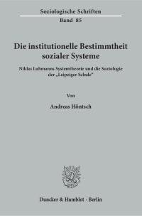 Cover Die institutionelle Bestimmtheit sozialer Systeme