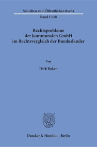 Cover Rechtsprobleme der kommunalen GmbH im Rechtsvergleich der Bundesländer