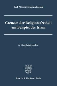 Cover Grenzen der Religionsfreiheit am Beispiel des Islam