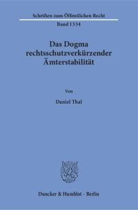 Cover Das Dogma rechtsschutzverkürzender Ämterstabilität