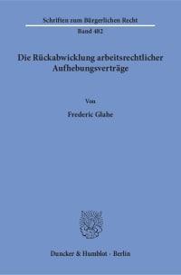 Cover Die Rückabwicklung arbeitsrechtlicher Aufhebungsverträge