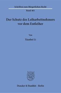 Cover Der Schutz des Leiharbeitnehmers vor dem Entleiher