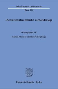 Cover Die tierschutzrechtliche Verbandsklage