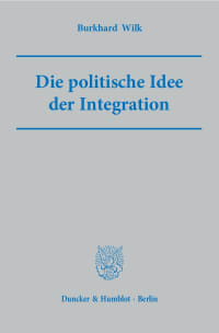 Cover Die politische Idee der Integration