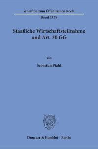 Cover Staatliche Wirtschaftsteilnahme und Art. 30 GG