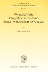 Cover Wirtschaftliche Integration in Ostasien in raumwirtschaftlicher Analyse