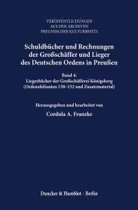 Cover Schuldbücher und Rechnungen der Großschäffer und Lieger des Deutschen Ordens in Preußen