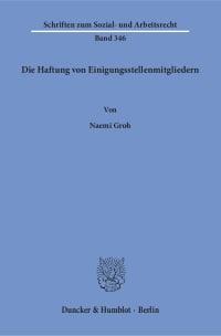 Cover Die Haftung von Einigungsstellenmitgliedern