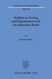 Cover Studien zu Vertrag und Eigentumserwerb im römischen Recht