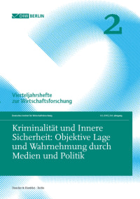 Cover Kriminalität und Innere Sicherheit: Objektive Lage und Wahrnehmung durch Medien und Politik