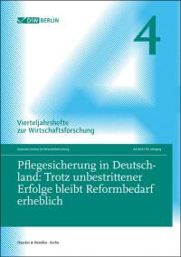 Cover Pflegesicherung in Deutschland: Trotz unbestrittener Erfolge bleibt Reformbedarf erheblich