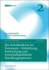 Cover Die Schuldenkrise im Euroraum – Entstehung, Entwicklung und wirtschaftspolitische Handlungsoptionen