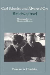 Cover Carl Schmitt und Álvaro d'Ors: Briefwechsel