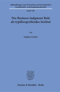 Cover Die Business Judgment Rule als typübergreifendes Institut