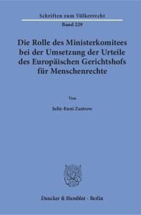 Cover Die Rolle des Ministerkomitees bei der Umsetzung der Urteile des Europäischen Gerichtshofs für Menschenrechte