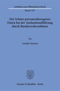 Cover Der Schutz personenbezogener Daten bei der Auslandsaufklärung durch Bundeswehrsoldaten