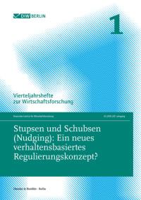 Cover Stupsen und Schubsen (Nudging): Ein neues verhaltensbasiertes Regulierungskonzept?