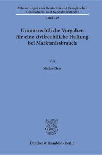 Cover Unionsrechtliche Vorgaben für eine zivilrechtliche Haftung bei Marktmissbrauch
