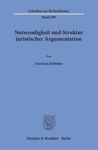 Cover Notwendigkeit und Struktur juristischer Argumentation