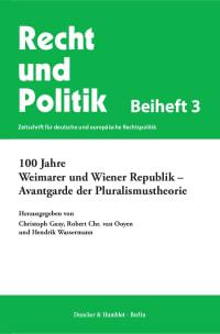 Cover 100 Jahre Weimarer und Wiener Republik – Avantgarde der Pluralismustheorie