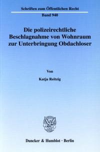 Cover Die polizeirechtliche Beschlagnahme von Wohnraum zur Unterbringung Obdachloser