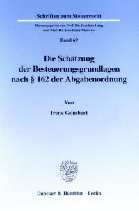 Cover Die Schätzung der Besteuerungsgrundlagen nach § 162 der Abgabenordnung